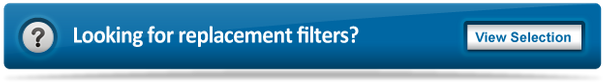 Looking for replacement filters? View Selection